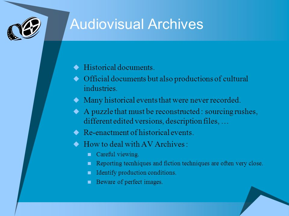 Audiovisual Archives Historical documents.