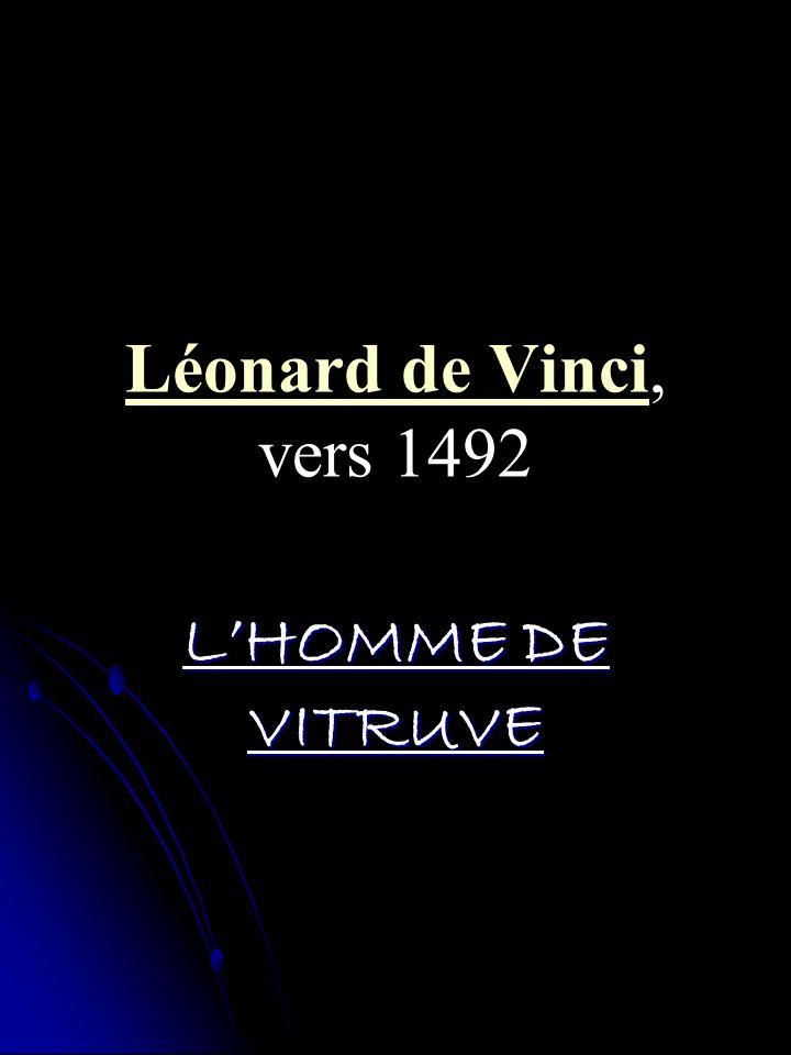 Léonard de VinciLéonard de Vinci, vers 1492 LHOMME DE VITRUVE