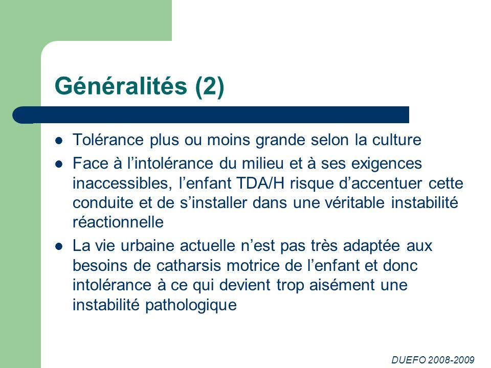 DUEFO 2008-2009 Généralités (2) Tolérance plus ou moins grande selon la culture Face à lintolérance du milieu et à ses exigences inaccessibles, lenfan