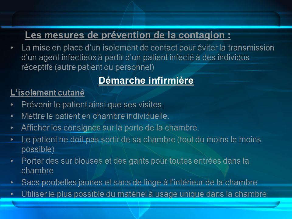 Les mesures de prévention de la contagion : La mise en place dun isolement de contact pour éviter la transmission dun agent infectieux à partir dun pa