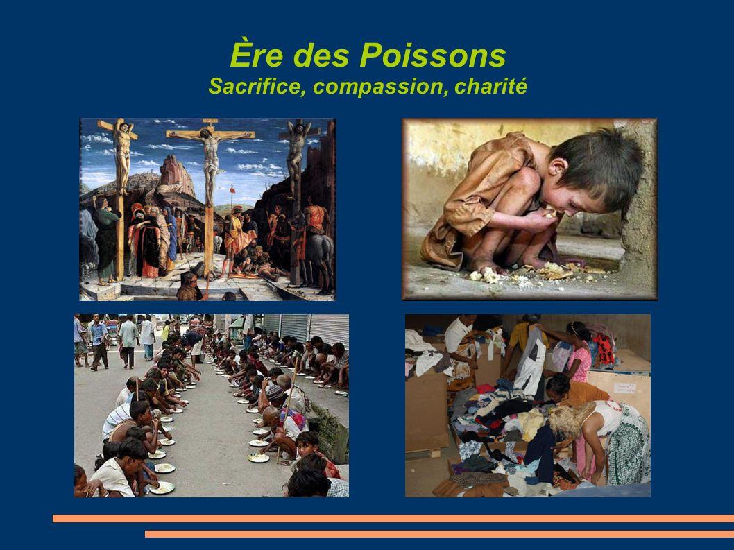 Ère des Poissons Sacrifice, compassion, charité