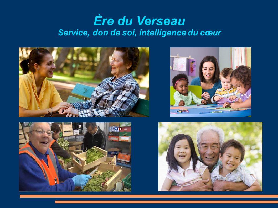Ère du Verseau Service, don de soi, intelligence du cœur