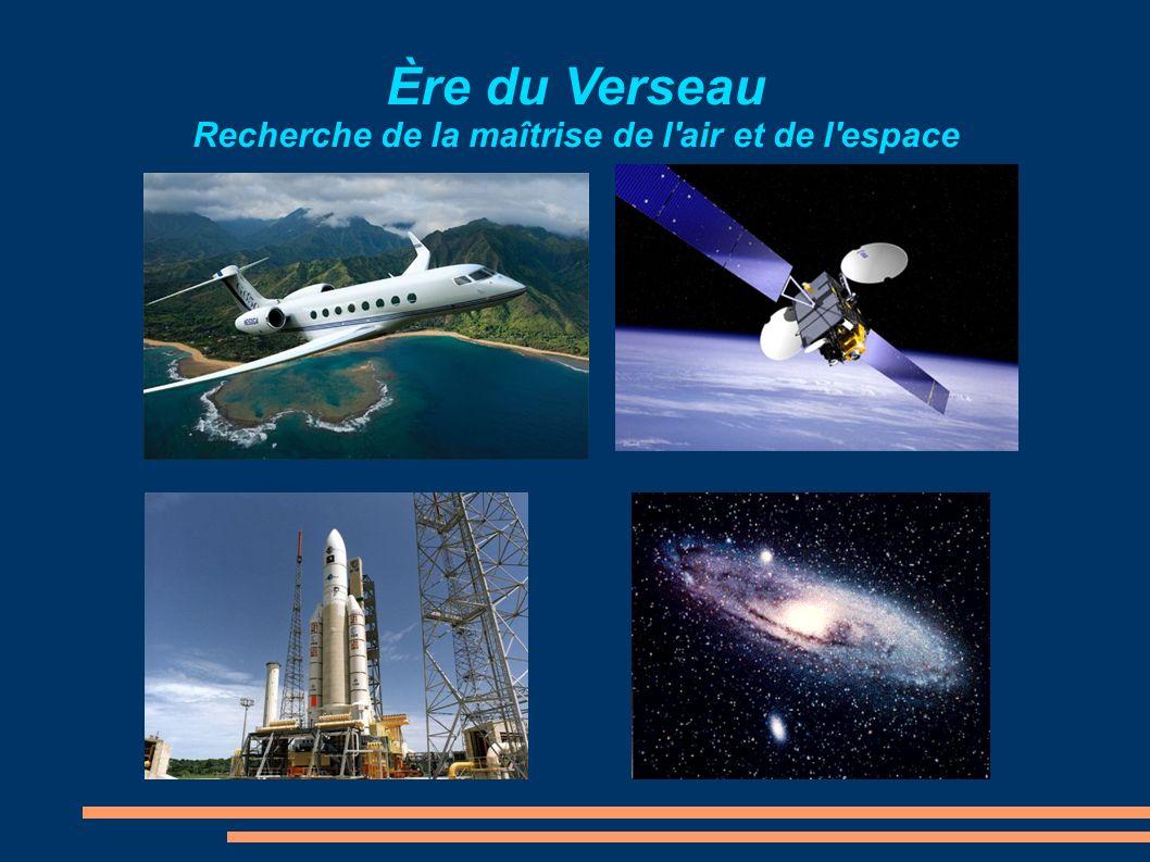 Ère du Verseau Recherche de la maîtrise de l'air et de l'espace