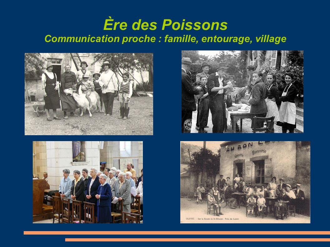 Ère des Poissons Communication proche : famille, entourage, village