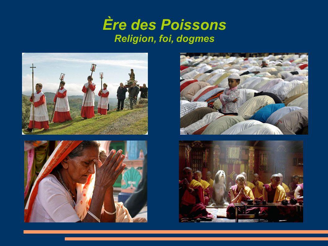 Ère des Poissons Religion, foi, dogmes