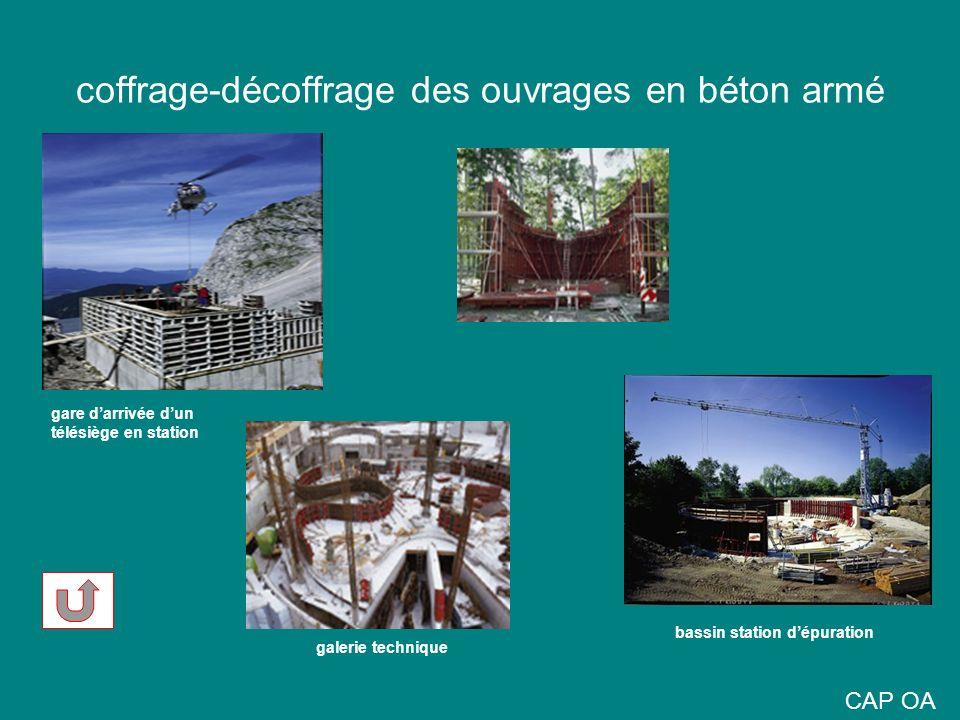 coffrage-décoffrage des ouvrages en béton armé CAP OA gare darrivée dun télésiège en station bassin station dépuration galerie technique