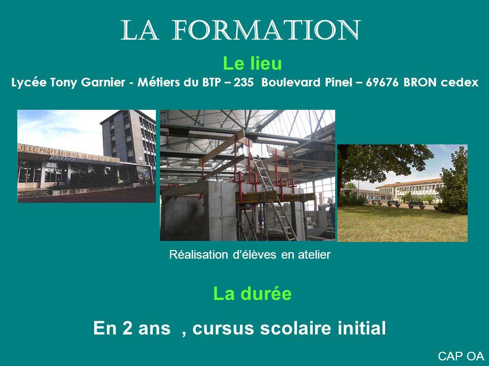 LA FORMATION Le lieu Lycée Tony Garnier - Métiers du BTP – 235 Boulevard Pinel – 69676 BRON cedex La durée En 2 ans, cursus scolaire initial Réalisati