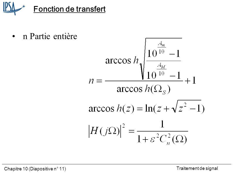 Traitement de signal Chapitre 10 (Diapositive n° 11) Fonction de transfert n Partie entière