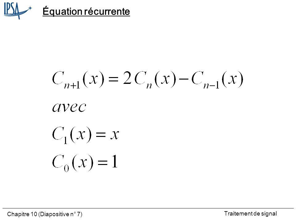 Traitement de signal Chapitre 10 (Diapositive n° 7) Équation récurrente
