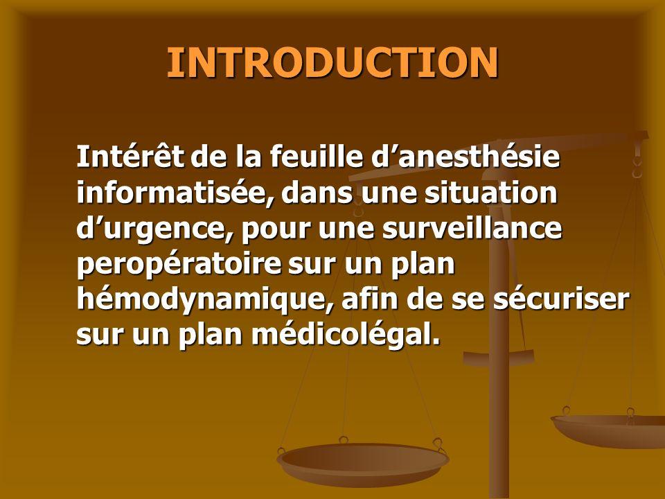 INTRODUCTION Intérêt de la feuille danesthésie informatisée, dans une situation durgence, pour une surveillance peropératoire sur un plan hémodynamiqu