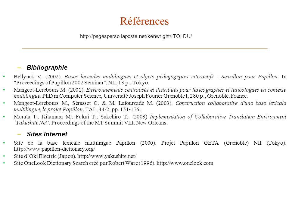 Références –Bibliographie Bellynck V. (2002). Bases lexicales multilingues et objets pédagogiques interactifs : Sensillon pour Papillon. In