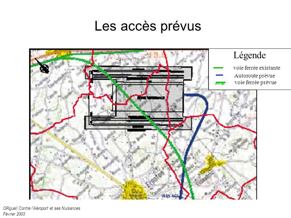 ORgueil Contre lAéroport et ses Nuisances Février 2003 Les accès prévus Légende voie ferrée existante Autoroute prévue voie ferrée prévue