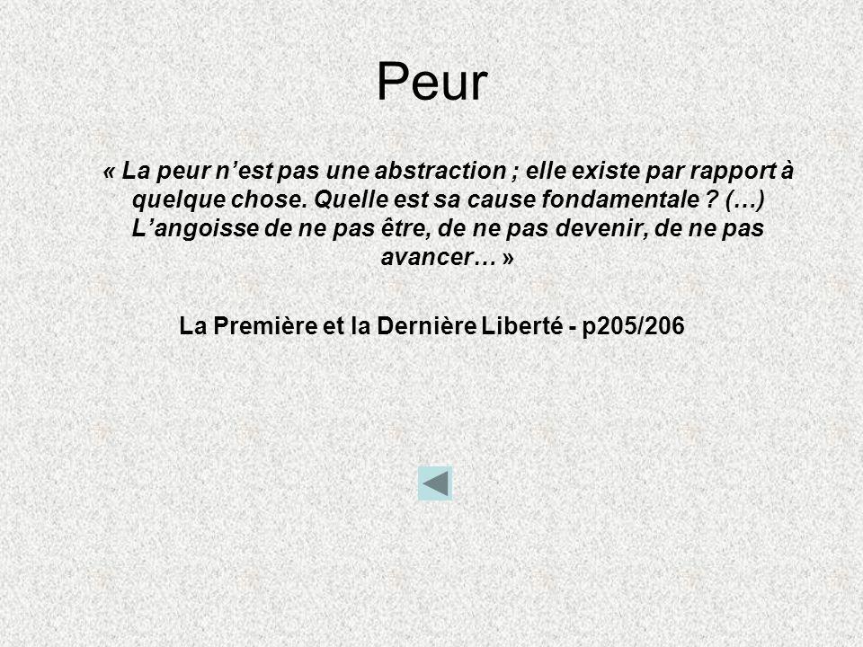 Liberté « La Liberté est inséparable de lénergie et diffère totalement de la Révolte » (p17) « La plupart dentre nous ont aussi peur de vivre quils on
