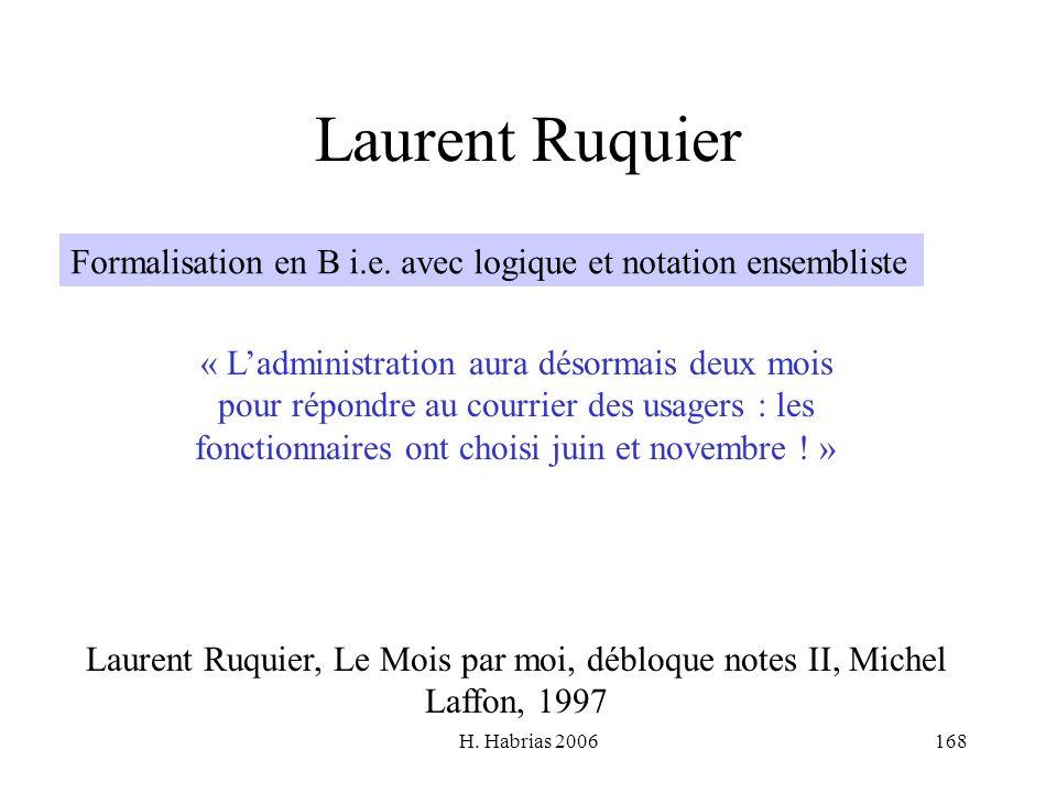 H. Habrias 2006168 Laurent Ruquier « Ladministration aura désormais deux mois pour répondre au courrier des usagers : les fonctionnaires ont choisi ju