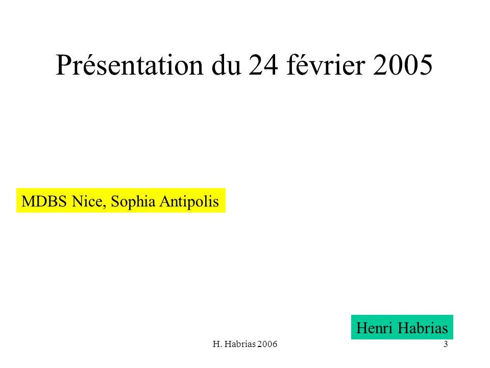 H. Habrias 20063 Présentation du 24 février 2005 MDBS Nice, Sophia Antipolis Henri Habrias