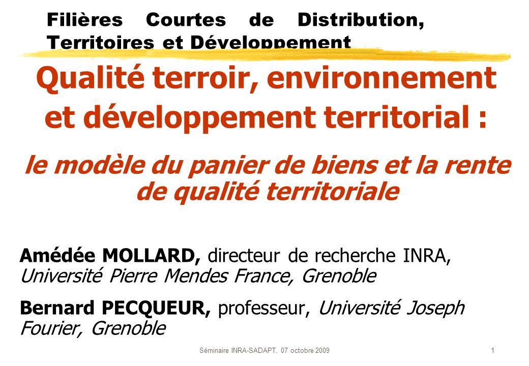 Séminaire INRA-SADAPT, 07 octobre 20091 Qualité terroir, environnement et développement territorial : le modèle du panier de biens et la rente de qual