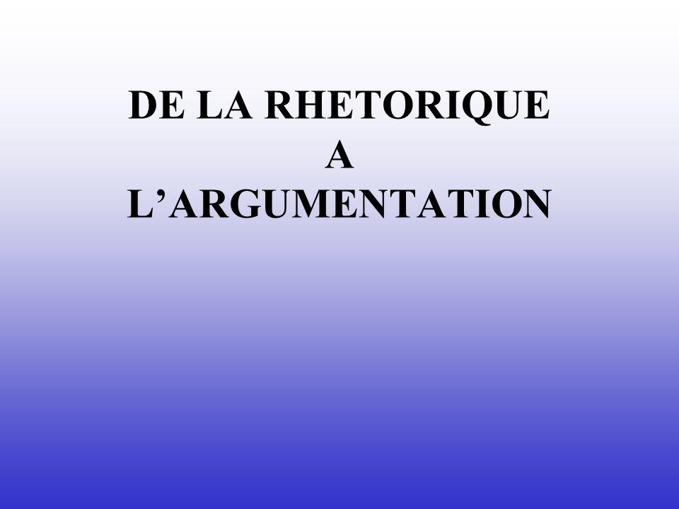 DE LA RHETORIQUE A LARGUMENTATION