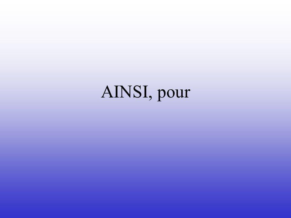 AINSI, pour