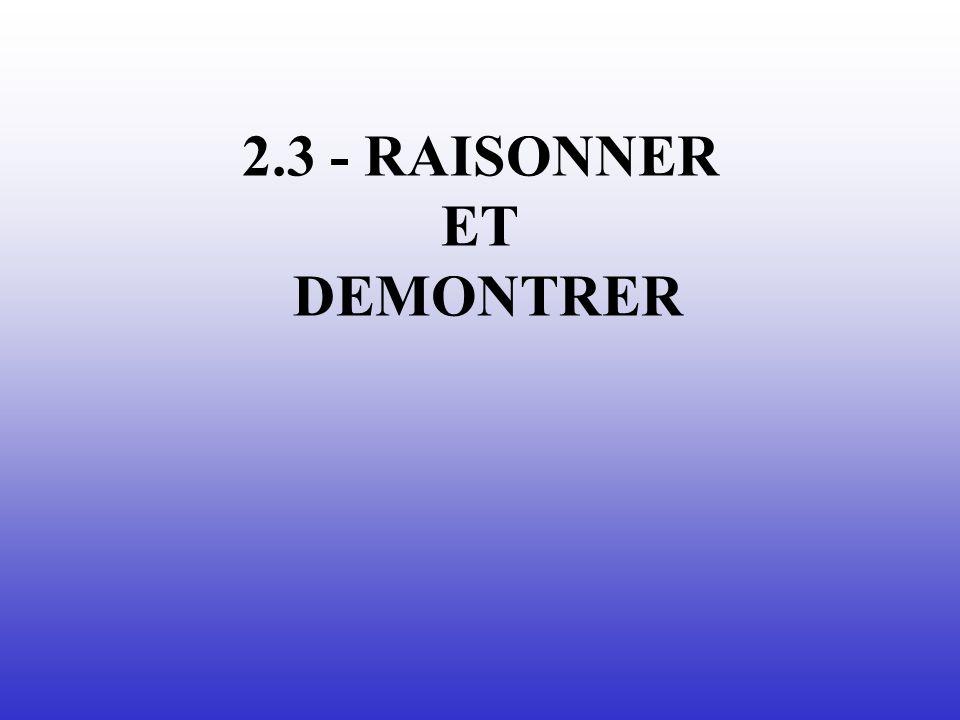2.3 - RAISONNER ET DEMONTRER