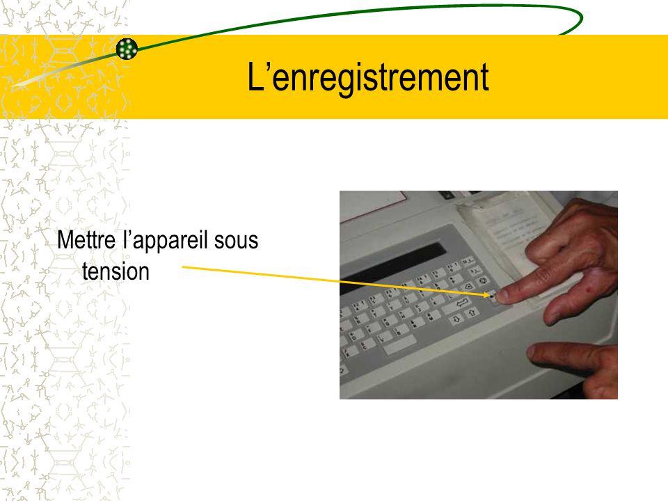 Lenregistrement Mettre lappareil sous tension