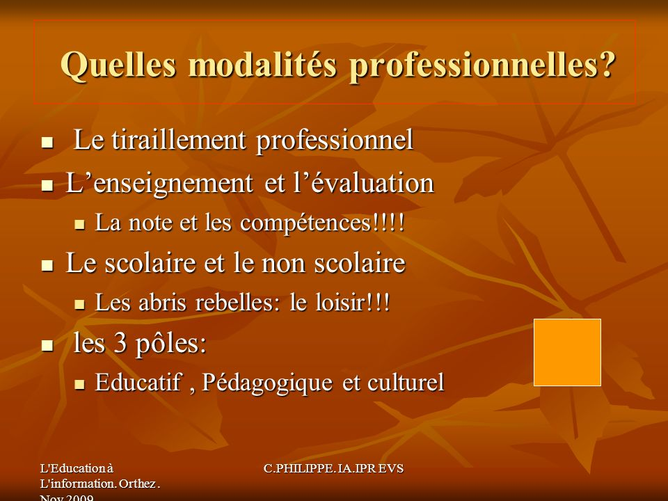 L Education à L information. Orthez. Nov 2009 C.PHILIPPE.