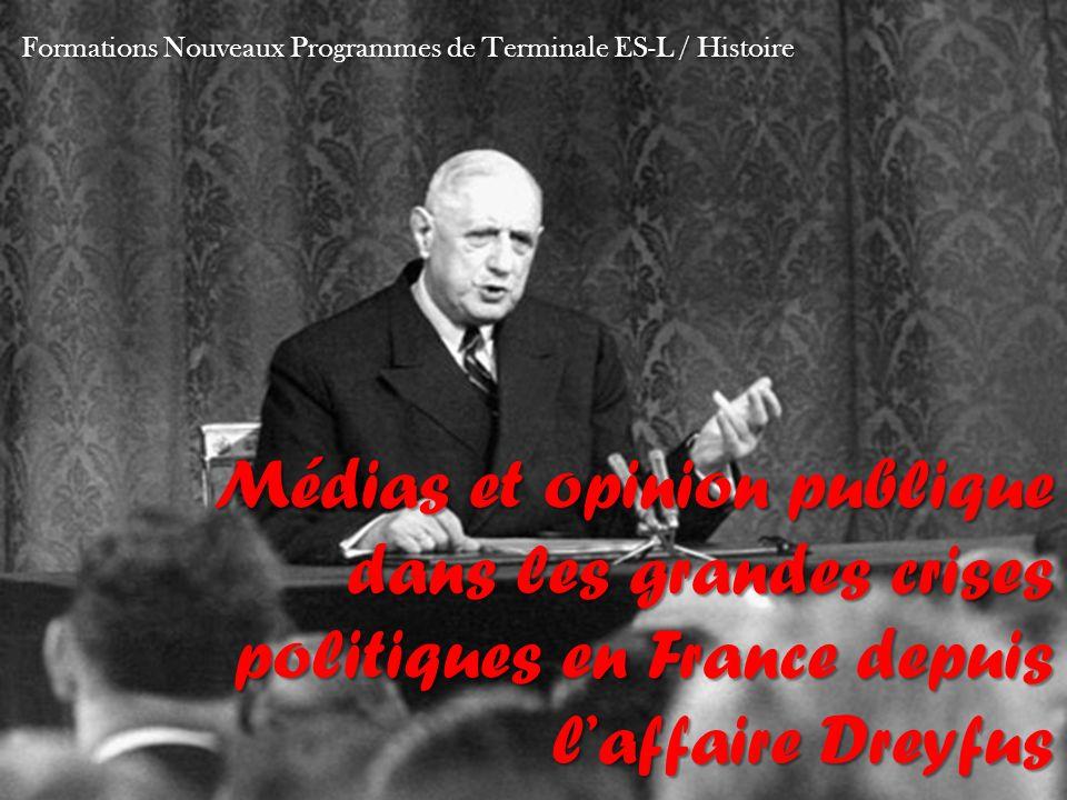 Médias et opinion publique dans les grandes crises politiques en France depuis laffaire Dreyfus Formations Nouveaux Programmes de Terminale ES-L / His