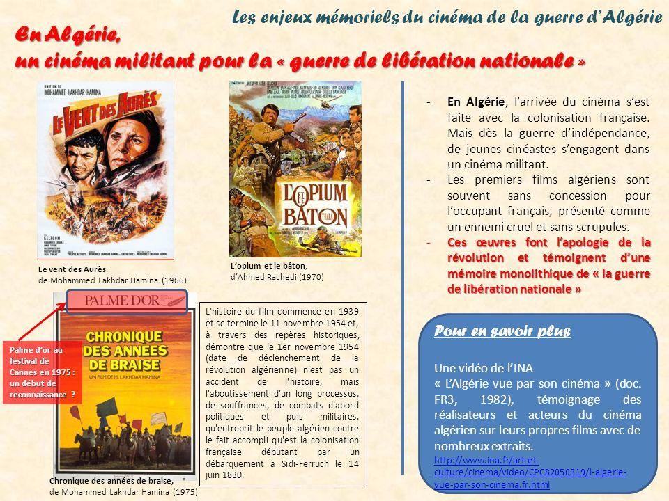 Les enjeux mémoriels du cinéma de la guerre dAlgérie En Algérie, un cinéma militant pour la « guerre de libération nationale » -En Algérie, larrivée d