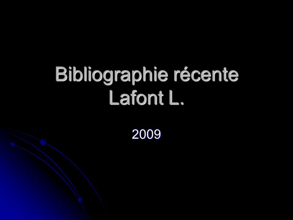 Bibliographie récente Lafont L. 2009
