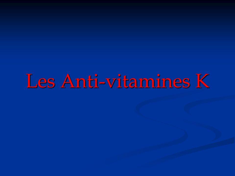 Les Anti-vitamines K
