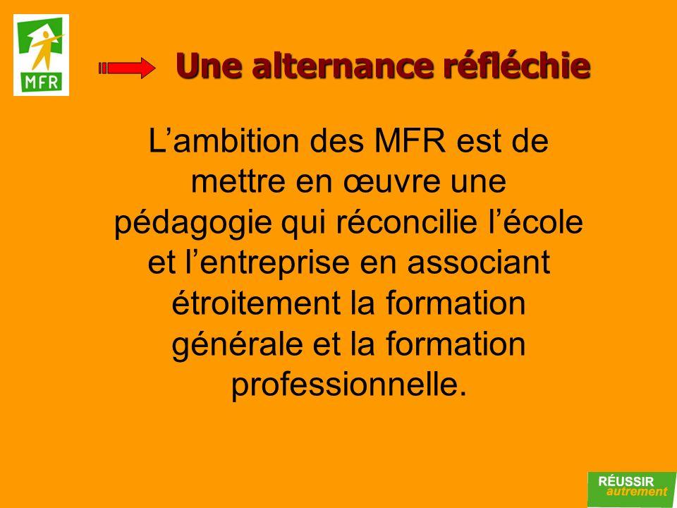Lambition des MFR est de mettre en œuvre une pédagogie qui réconcilie lécole et lentreprise en associant étroitement la formation générale et la forma