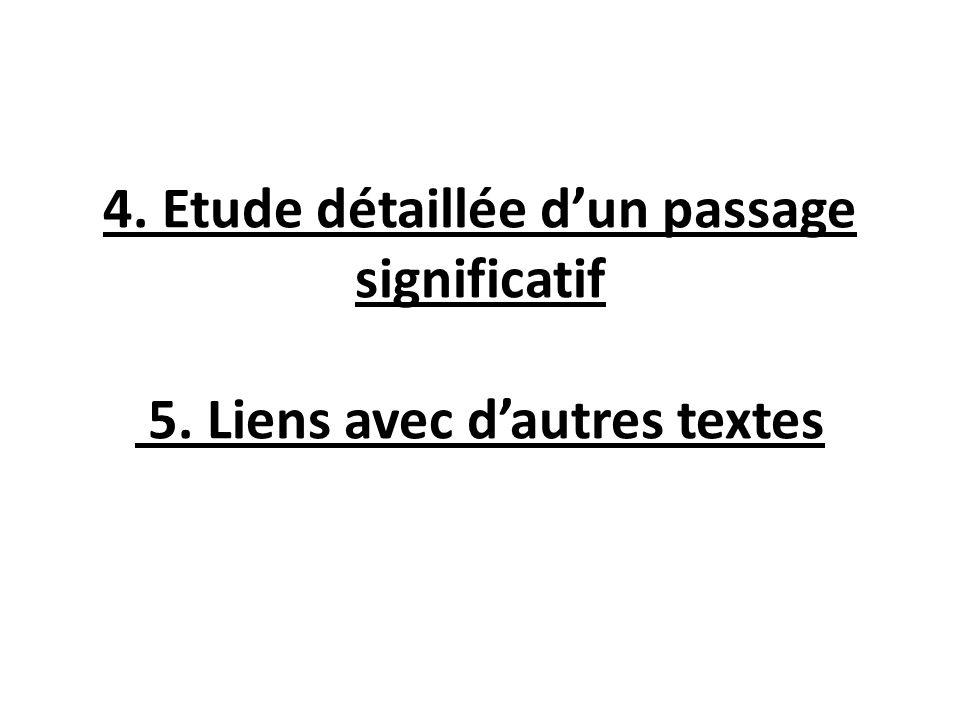 4. Etude détaillée dun passage significatif 5. Liens avec dautres textes