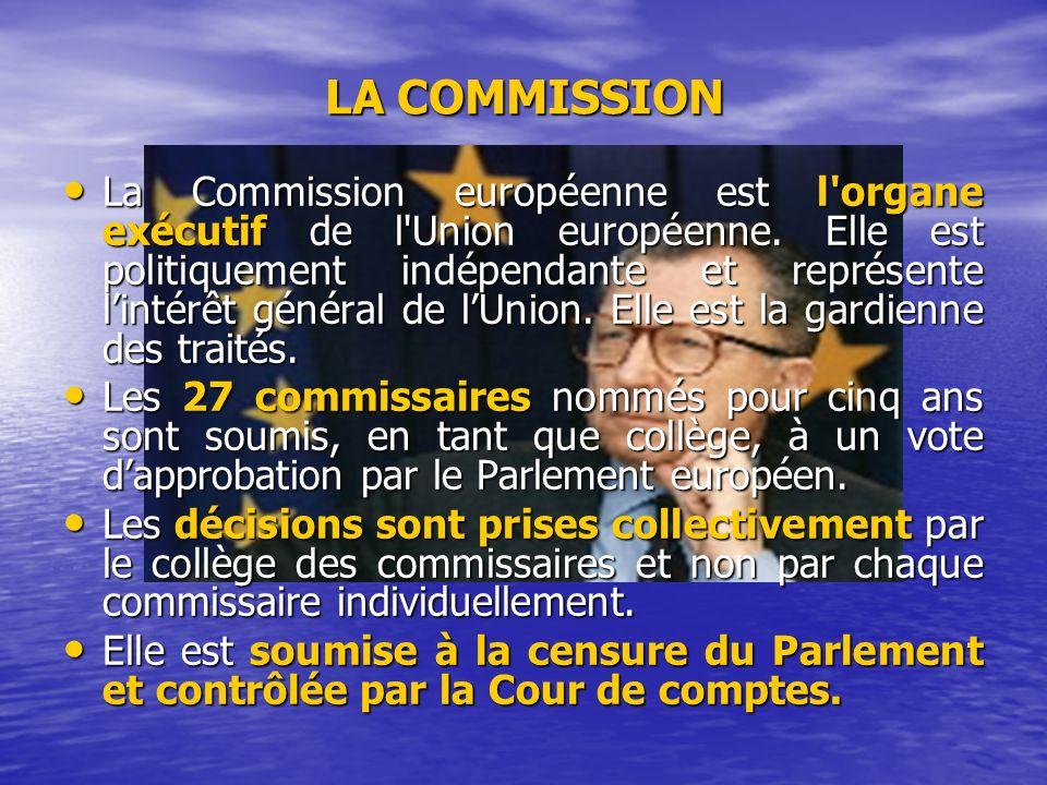 La Commission européenne est l organe exécutif de l Union européenne.