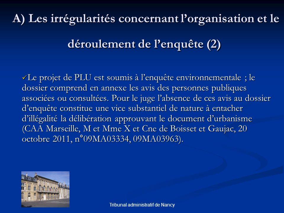 Tribunal administratif de Nancy A) Les irrégularités concernant lorganisation et le déroulement de lenquête (2) A) Les irrégularités concernant lorgan