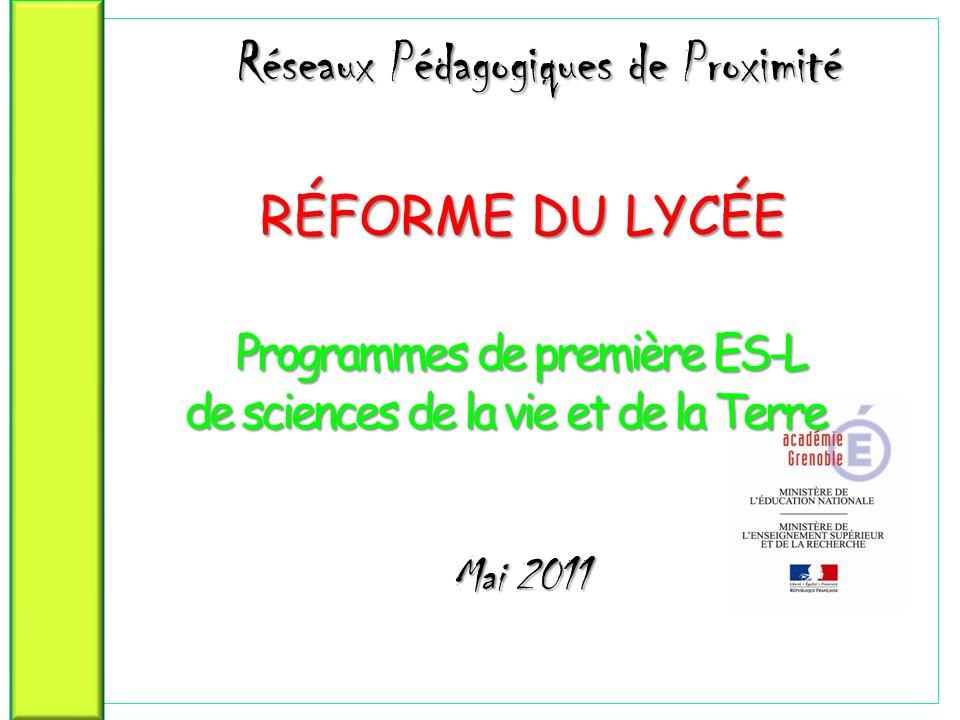 Réseaux Pédagogiques de Proximité RÉFORME DU LYCÉE Programmes de première ES-L de sciences de la vie et de la Terre Réseaux Pédagogiques de Proximité
