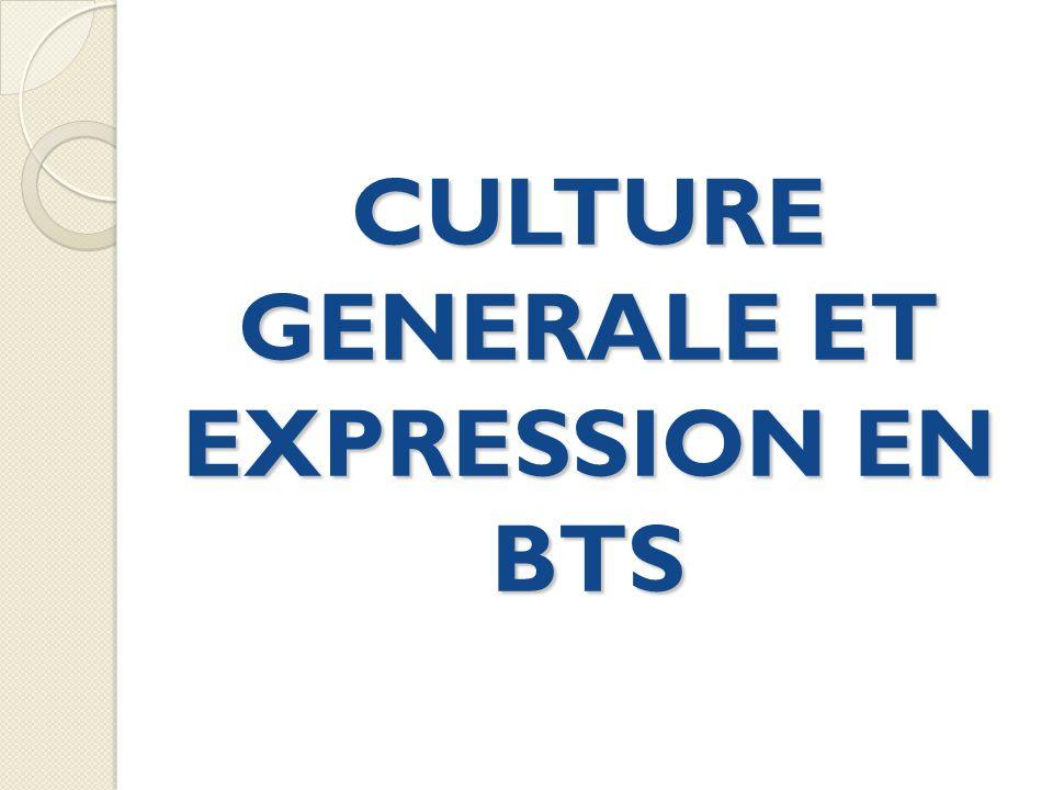 CULTURE GENERALE ET EXPRESSION EN BTS