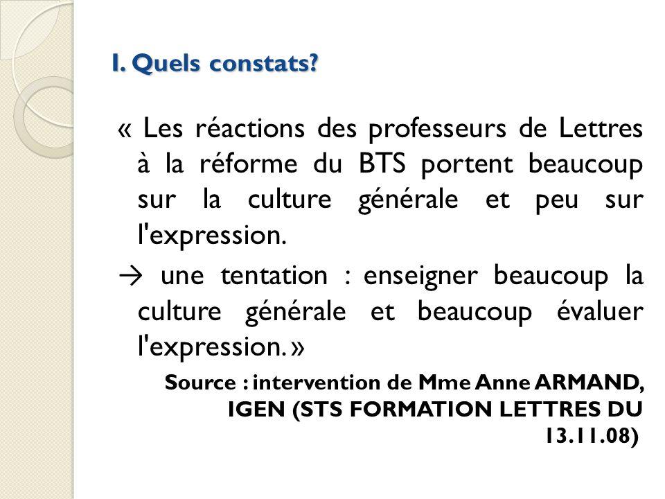 I. Quels constats? « Les réactions des professeurs de Lettres à la réforme du BTS portent beaucoup sur la culture générale et peu sur l'expression. un