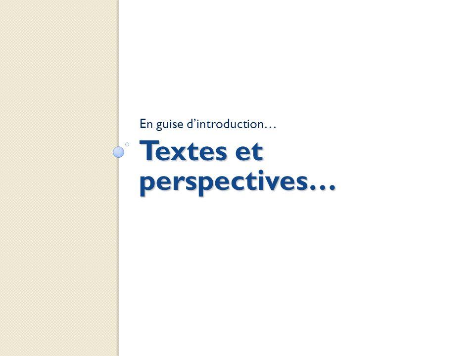 Textes et perspectives… En guise dintroduction…