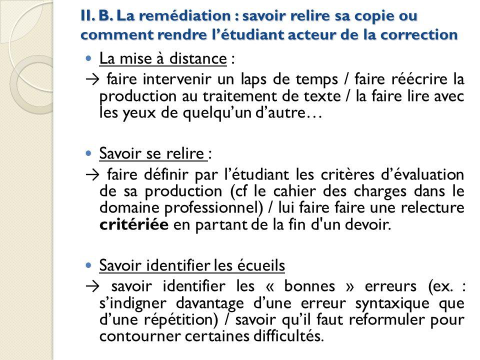 II. B. La remédiation : savoir relire sa copie ou comment rendre létudiant acteur de la correction II. B. La remédiation : savoir relire sa copie ou c