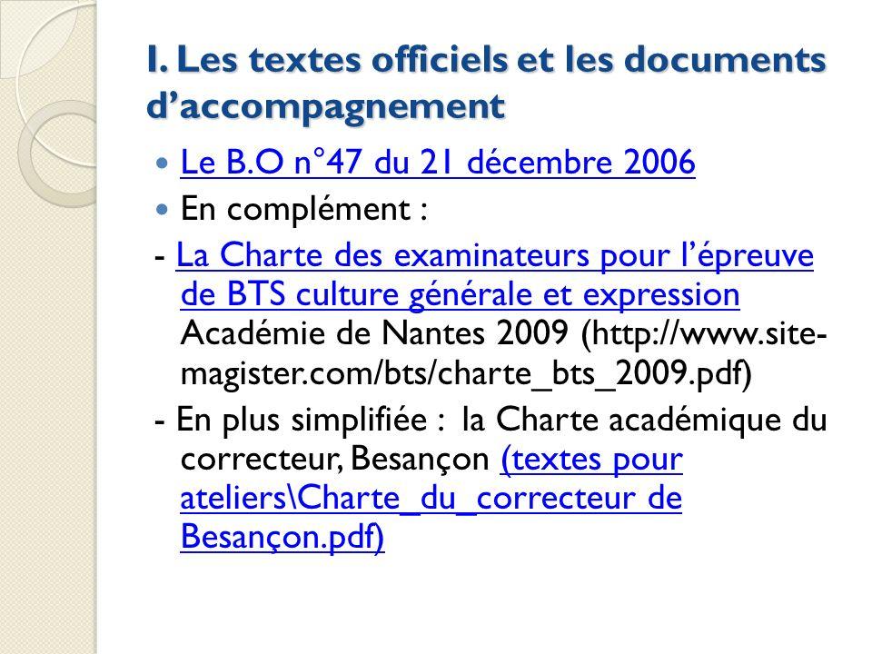 I. Les textes officiels et les documents daccompagnement Le B.O n°47 du 21 décembre 2006 En complément : - La Charte des examinateurs pour lépreuve de