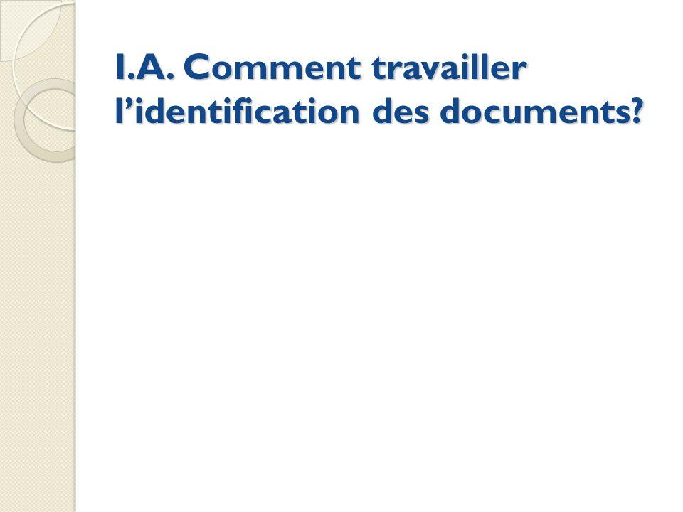 I.A. Comment travailler lidentification des documents?