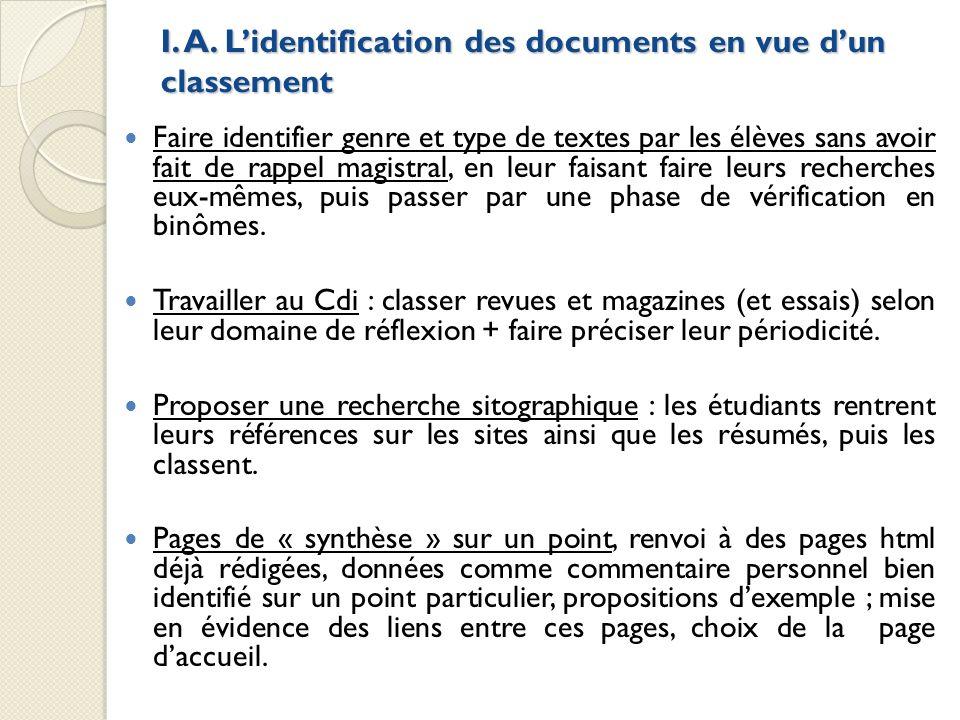 I. A. Lidentification des documents en vue dun classement Faire identifier genre et type de textes par les élèves sans avoir fait de rappel magistral,