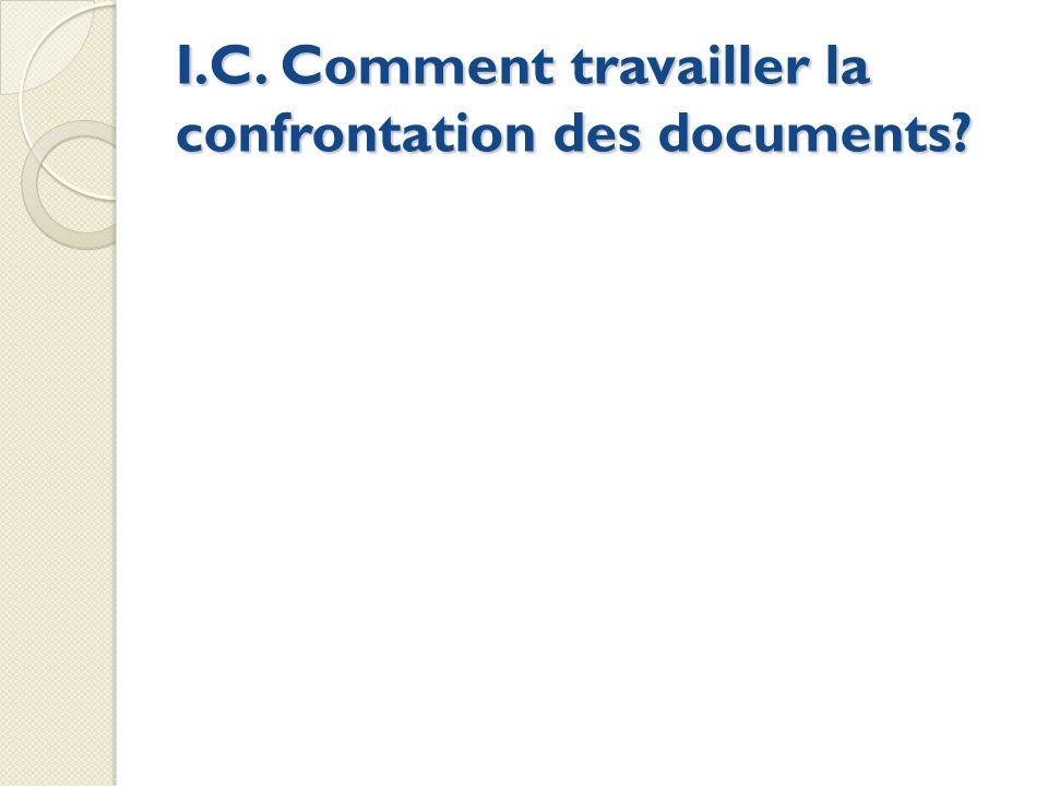 I.C. Comment travailler la confrontation des documents?