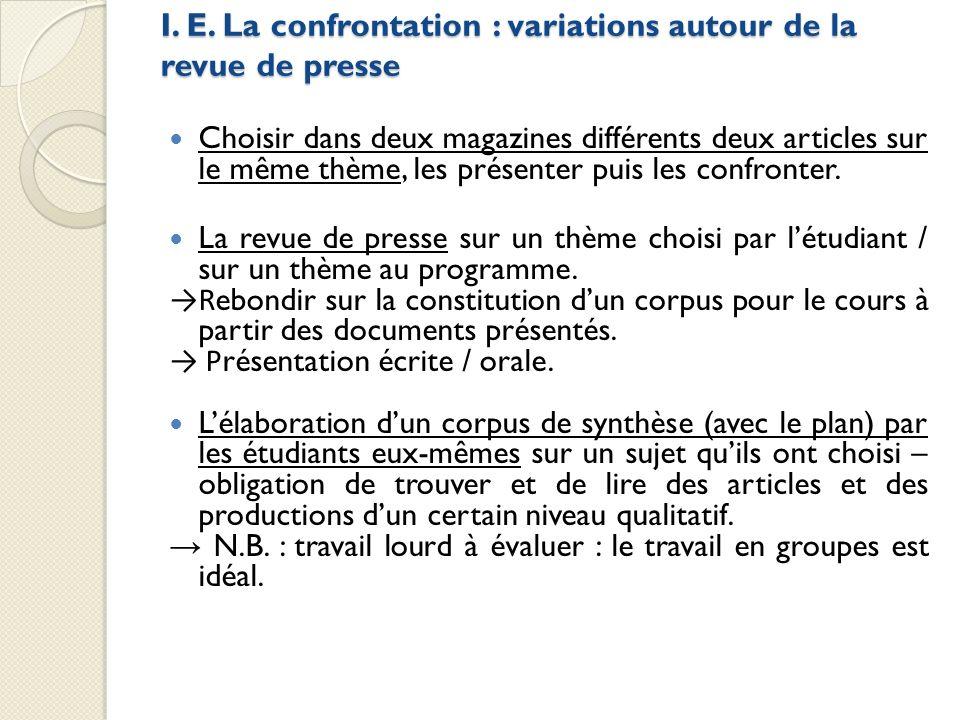 I. E. La confrontation : variations autour de la revue de presse Choisir dans deux magazines différents deux articles sur le même thème, les présenter