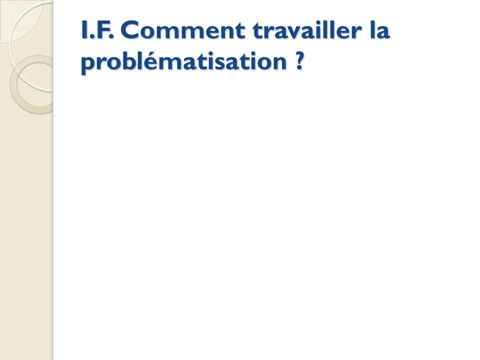 I.F. Comment travailler la problématisation ?