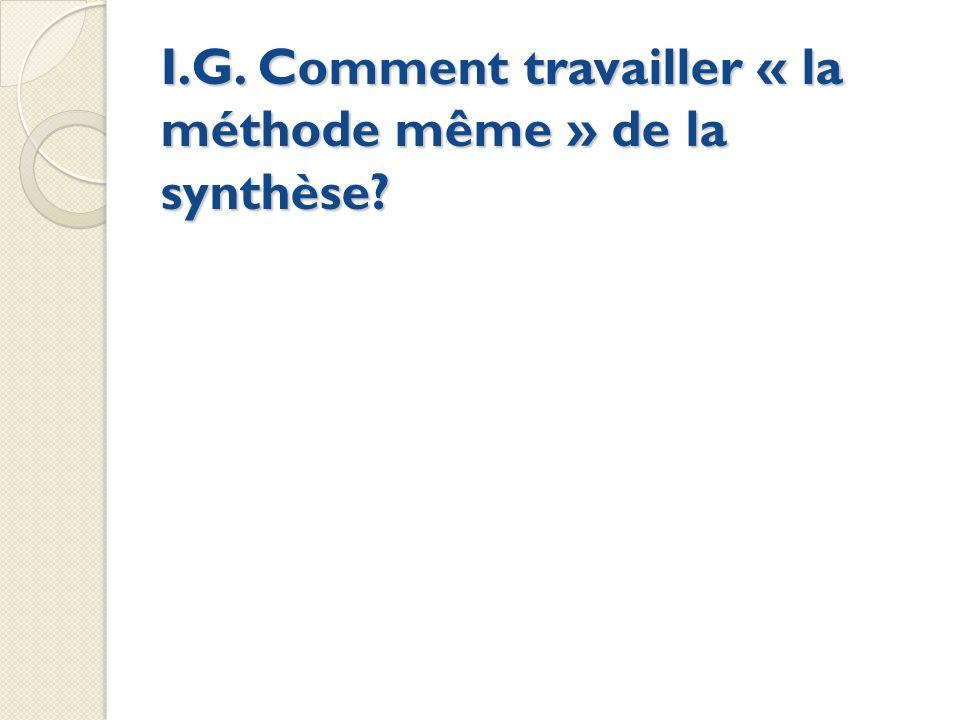 I.G. Comment travailler « la méthode même » de la synthèse?