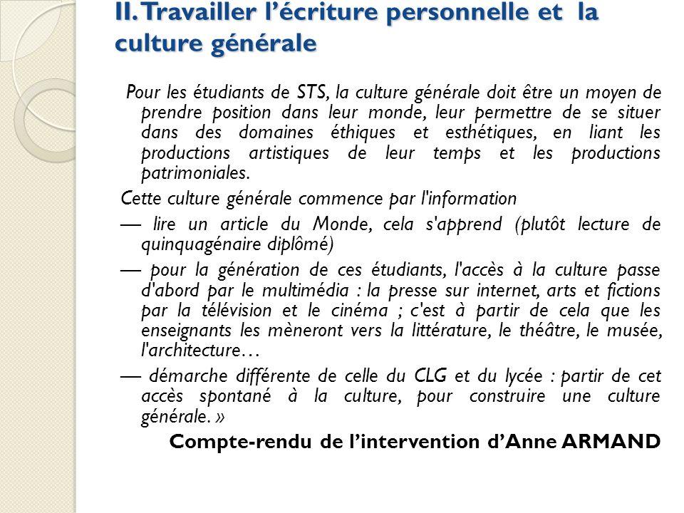 II. Travailler lécriture personnelle et la culture générale Pour les étudiants de STS, la culture générale doit être un moyen de prendre position dans