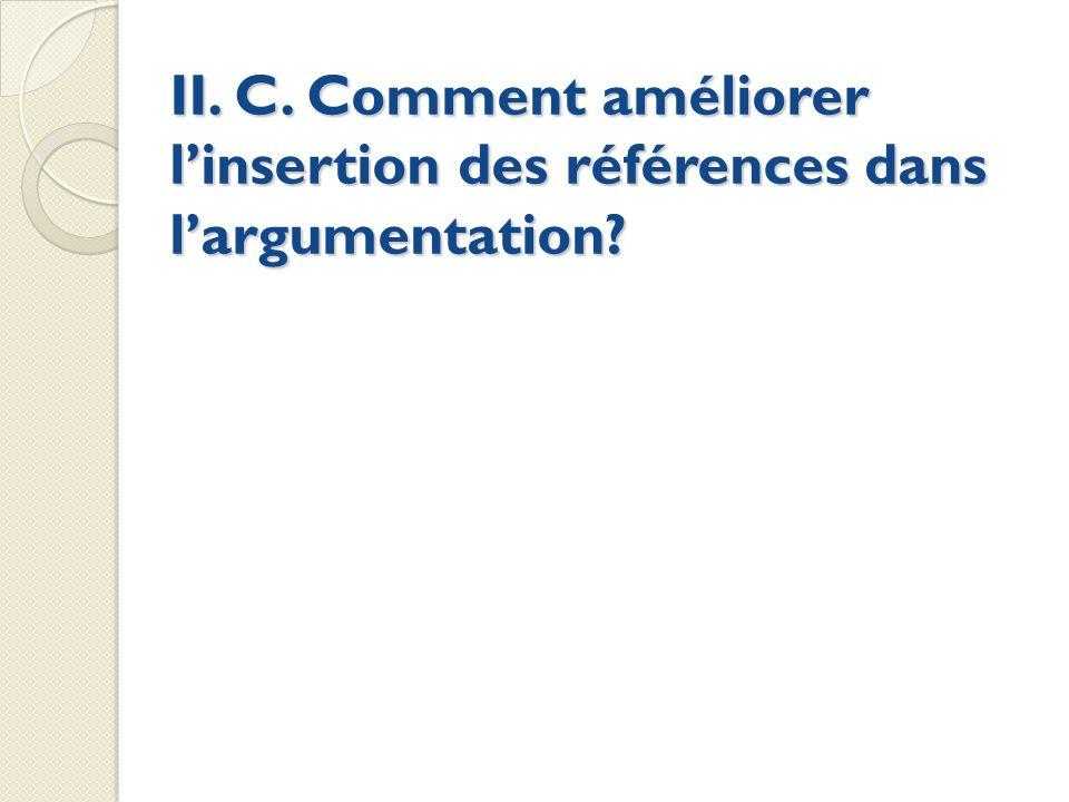 II. C. Comment améliorer linsertion des références dans largumentation?