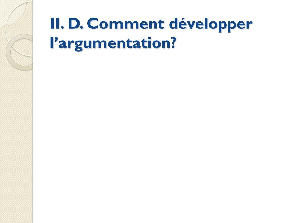 II. D. Comment développer largumentation?
