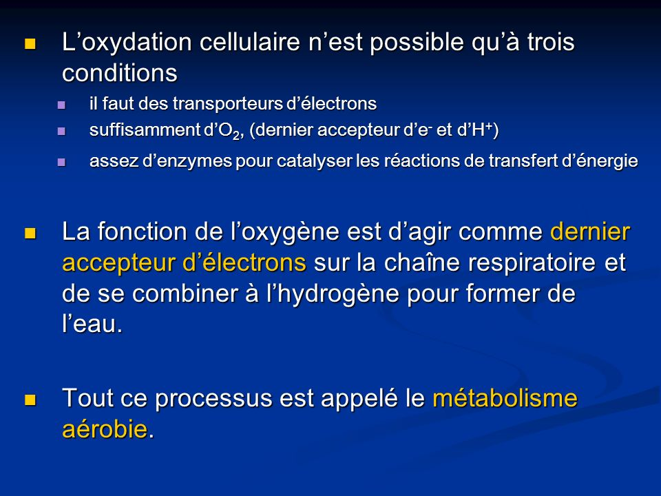 Loxydation cellulaire nest possible quà trois conditions Loxydation cellulaire nest possible quà trois conditions il faut des transporteurs délectrons
