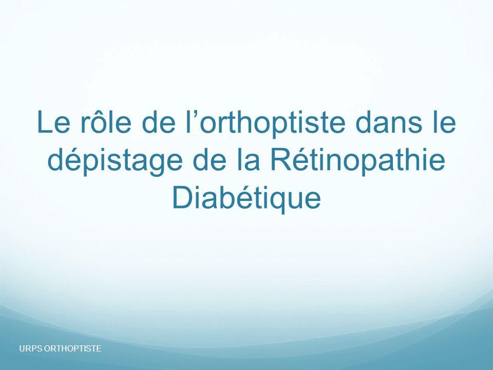 Le rôle de lorthoptiste dans le dépistage de la Rétinopathie Diabétique URPS ORTHOPTISTE